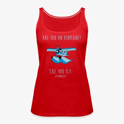Are You an Airplane? - Women's Premium Tank Top