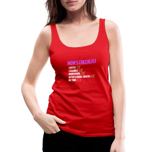 Mom Checklist- Momlife - Women's Premium Tank Top