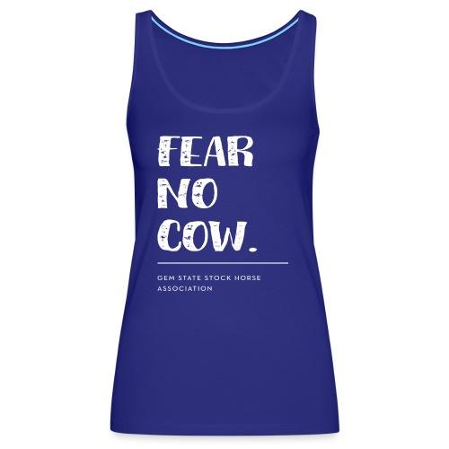 Fear no cow. - Women's Premium Tank Top