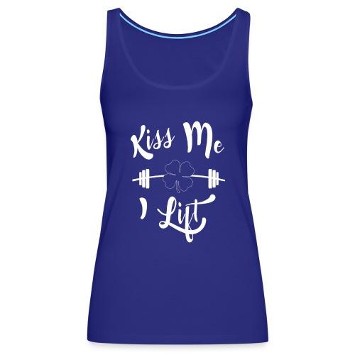 Kiss me, I lift! - Women's Premium Tank Top