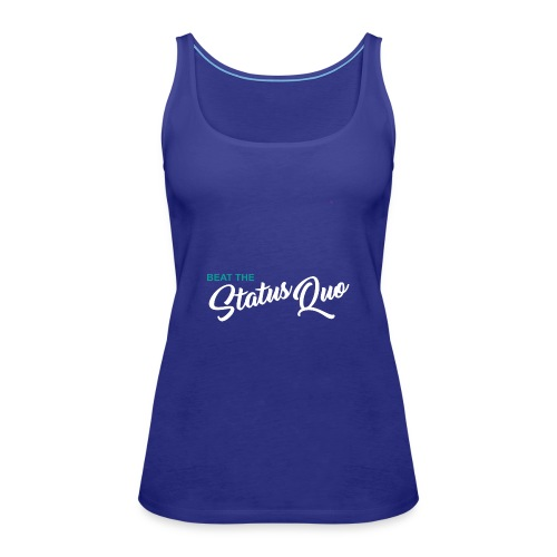 Beat The StatusQuo - Women's Premium Tank Top