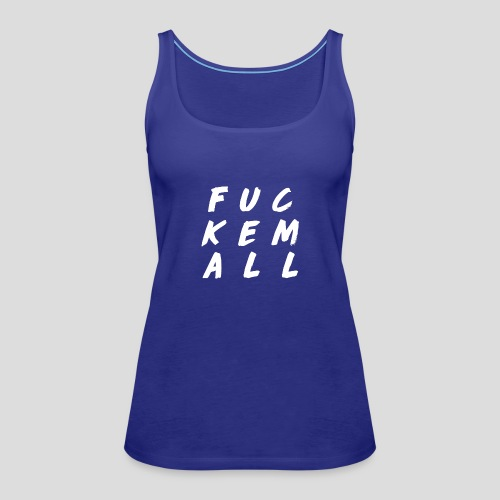 FUCKEMALL White Logo - Women's Premium Tank Top