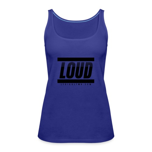 LOUD - Women's Premium Tank Top