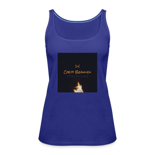 FIRECRACKER by Chevy Beaulieu - Women's Premium Tank Top