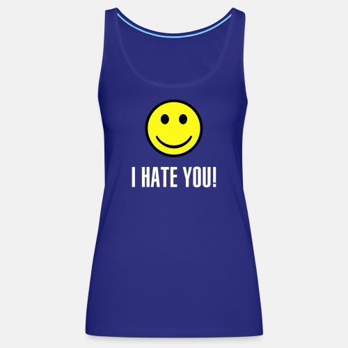 I hate you smile