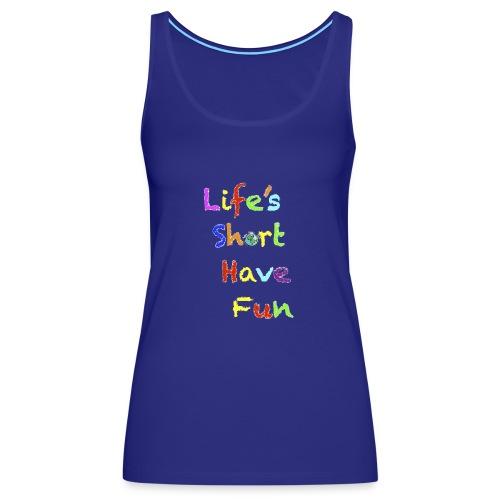 Life's Short Have Fun Moto Shirt - Women's Premium Tank Top