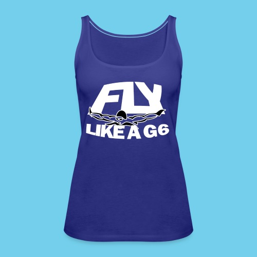 Fly Like a G 6 - Women's Premium Tank Top