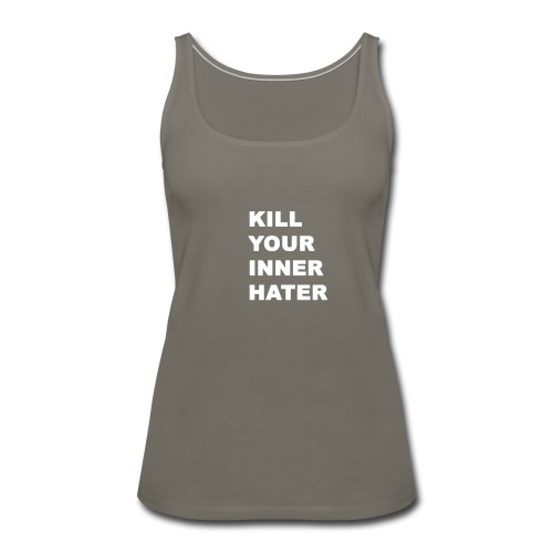 KillYourInnerHater - Women's Premium Tank Top