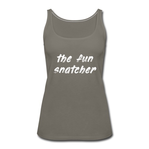 Fun Snatcher - Women's Premium Tank Top