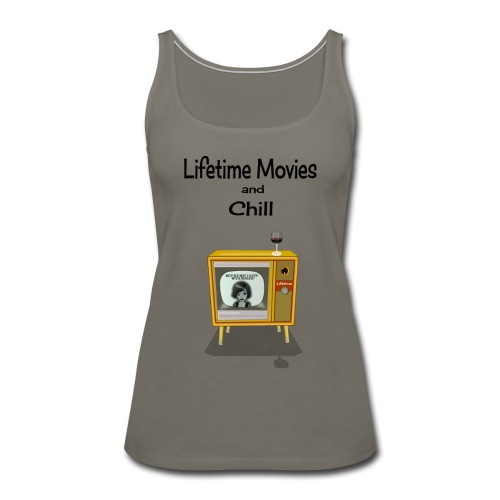 LIFETIME MOVIES AND CHILL - Women's Premium Tank Top
