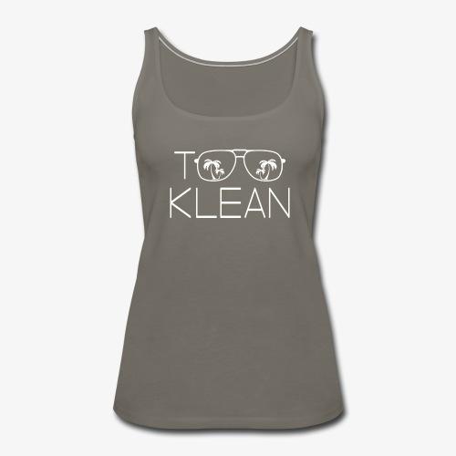 TOO KLEAN WHITE LOGO - Women's Premium Tank Top