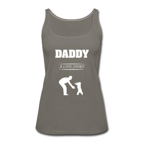 daddy life story - Women's Premium Tank Top