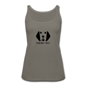 Sheddy Day - Women's Premium Tank Top