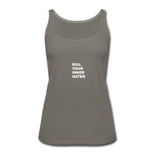 KillYourInnerHater - Women's Premium Tank Top