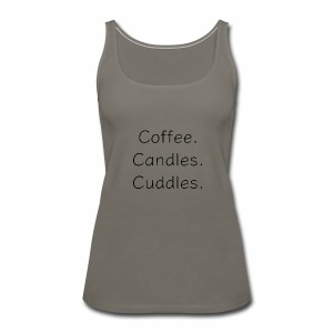 Coffee Candles Cuddles - Women's Premium Tank Top
