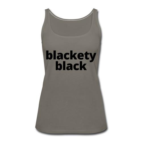 Blackety Black 12 - Women's Premium Tank Top