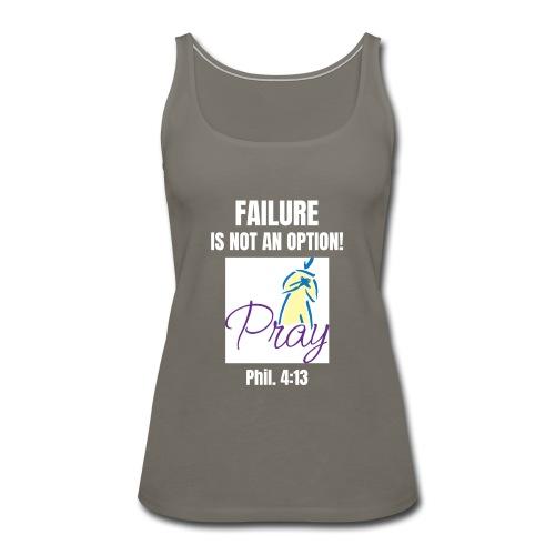 Failure Is NOT an Option! - Women's Premium Tank Top