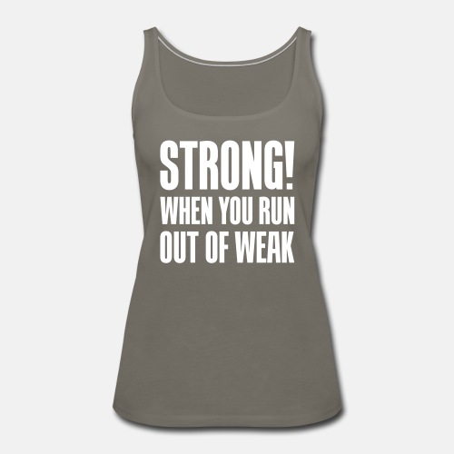 Strong When you run out of weak ats