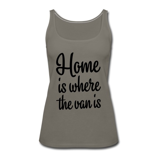 Home is where the van is - Autonaut.com - Women's Premium Tank Top