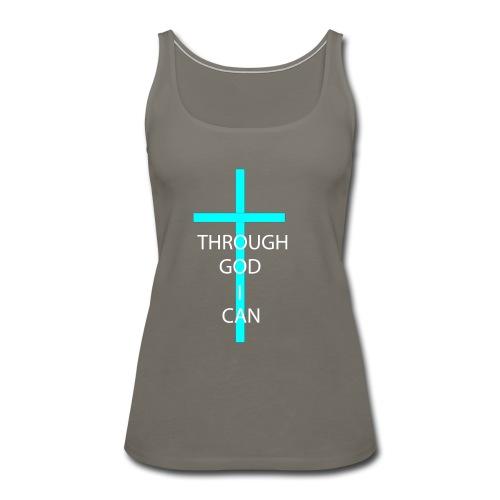 THROUGH GOD I CAN! - Women's Premium Tank Top