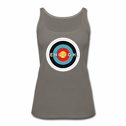 Enough Is the Target - Women's Premium Tank Top