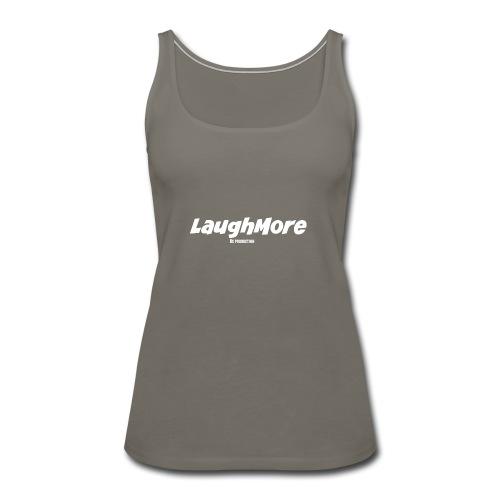 LAUGH MORE T-SHIRTS - Women's Premium Tank Top
