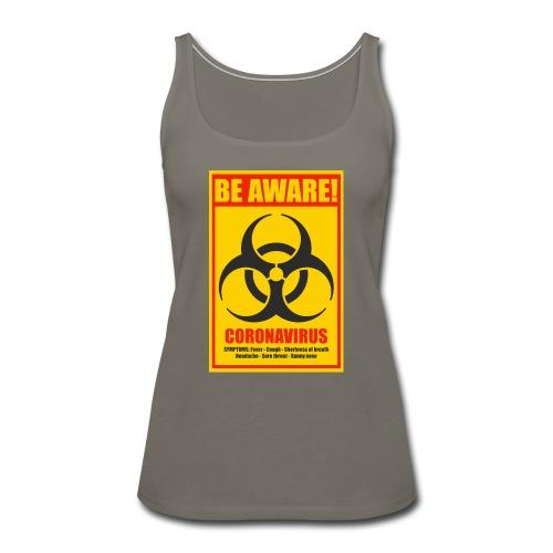 Be aware! Coronavirus biohazard warning sign - Women's Premium Tank Top