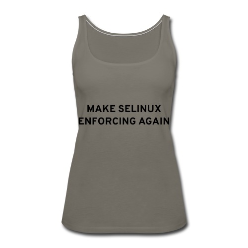 Make SELinux Enforcing Again - Women's Premium Tank Top
