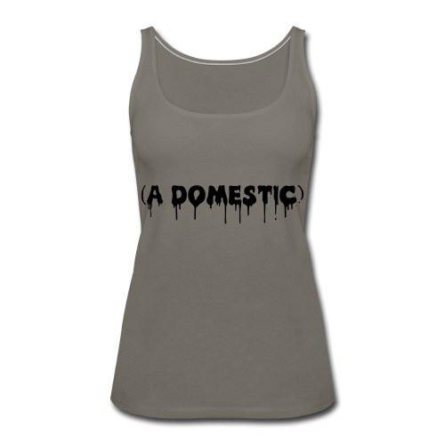 A Domestic - Women's Premium Tank Top
