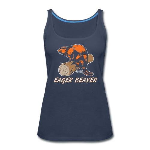 Eager Beaver - Women's Premium Tank Top