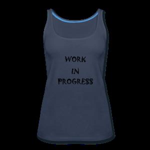Work In Progress - Women's Premium Tank Top