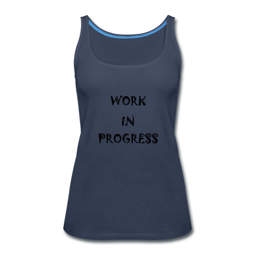 Work In Progress - Women's Premium Tank Top
