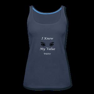 I Know My Value White Print - Women's Premium Tank Top