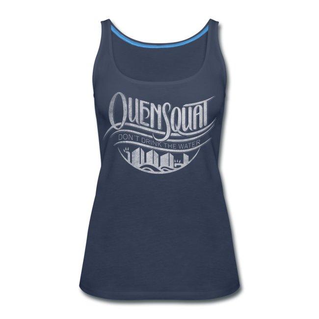 Quensquat | Don't Drink the Water