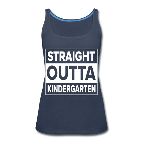 Straight Outta Kindergarten - Women's Premium Tank Top