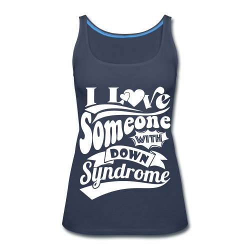 I Love Someone with Down syndrome - Women's Premium Tank Top