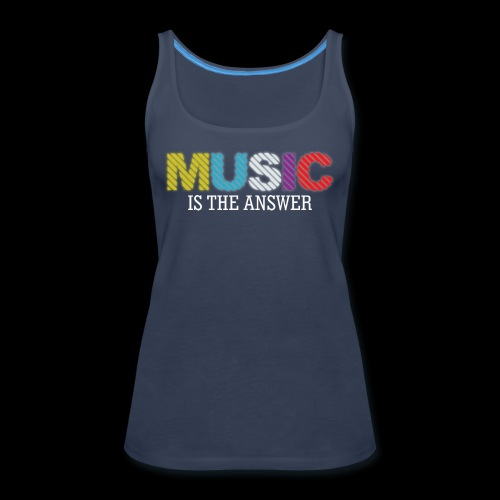 Music Is The Answer! - Women's Premium Tank Top