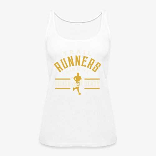 Trail Runners Like It Rough & Dirty - Women's Premium Tank Top