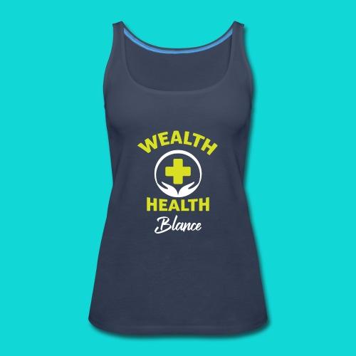 wealth health and balance - Women's Premium Tank Top
