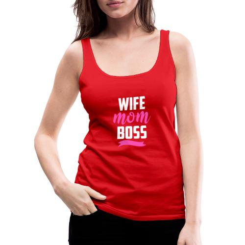 WIFE MOM BOSS - Women's Premium Tank Top