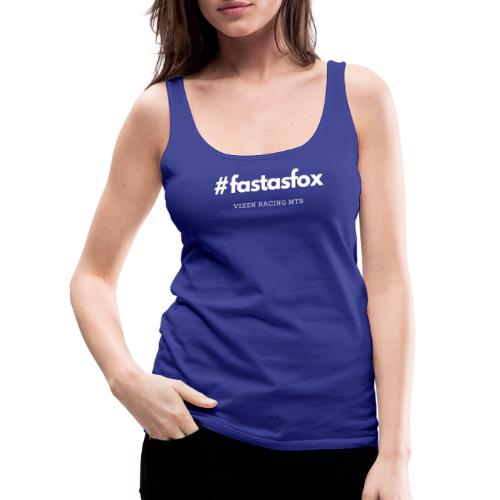 #Fastasfox shirts - Women's Premium Tank Top