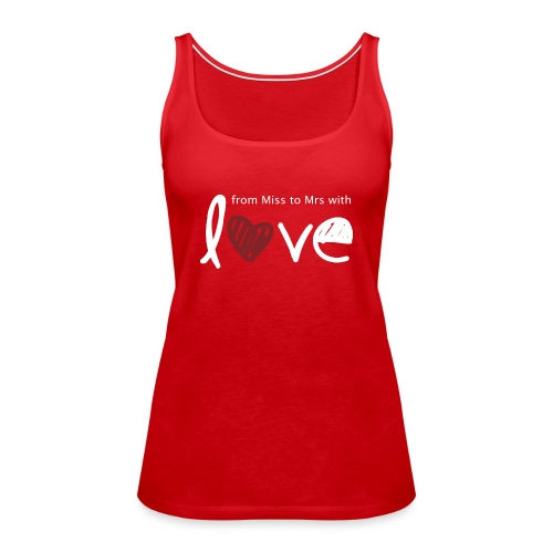From Miss To Mrs - Women's Premium Tank Top