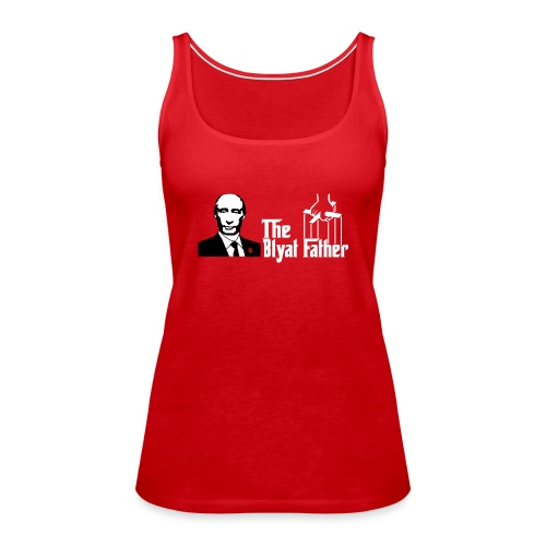 The Blyat Father - Women's Premium Tank Top