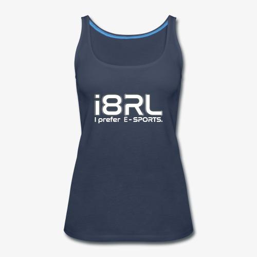 i8RL: i prefer e-sports - Women's Premium Tank Top