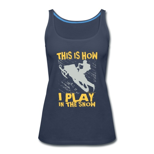 Snowmobile Snow Play - Women's Premium Tank Top