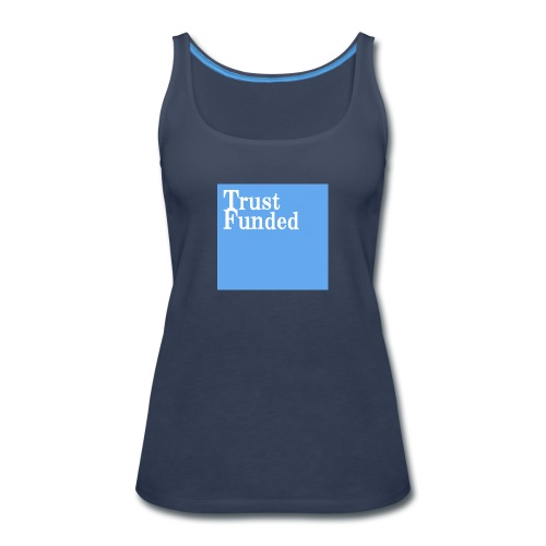 trust funded - Women's Premium Tank Top