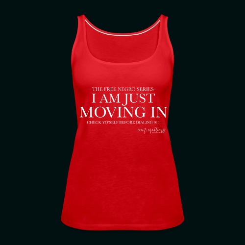 I AM JUST MOVING IN 2 - Women's Premium Tank Top