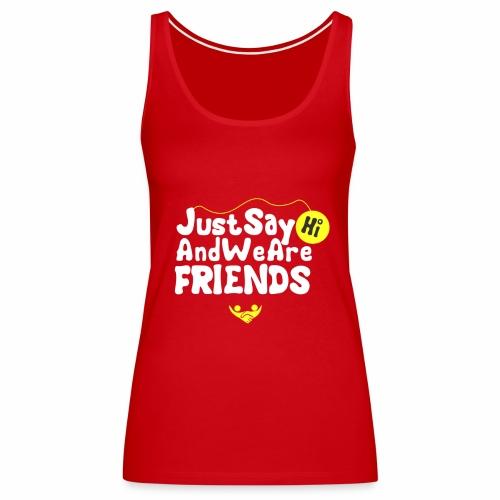 just say hi - Women's Premium Tank Top