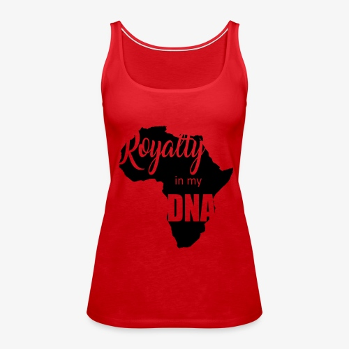 RoyaltyinmyDNA - Women's Premium Tank Top