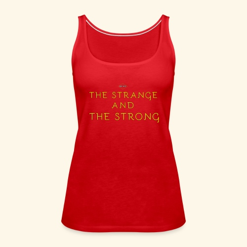 The Strange and The Strong Apparel - Women's Premium Tank Top